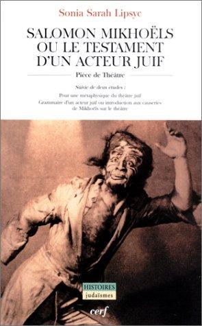 Salomon Mikhoëls ou le Testament d'un acteur juif, suivi deDeux études