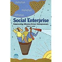 Social Enterprise: Empowering Mission-Driven Entrepreneurs (English Edition)