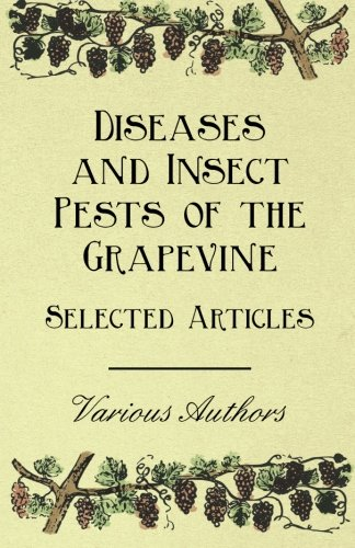 Diseases and Insect Pests of the Grapevine - Selected Articles