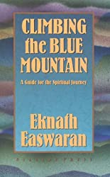 Climbing the Blue Mountain: A Guide for the Spiritual Journey