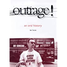 Outrage!: An Oral History