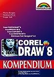 CorelDRAW 8 Kompendium Die ganze CorelDRAW-8-Familie (Kompendium/Handbuch)