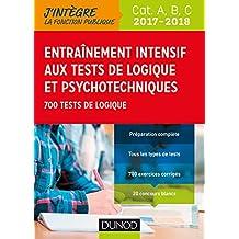 Entrainement intensif aux tests de logique et psychotechniques 2017-2018 : 700 tests de logique (Tous concours fonction publique)