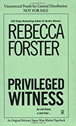 Privileged Witness by Rebecca Forster (2006-02-07)