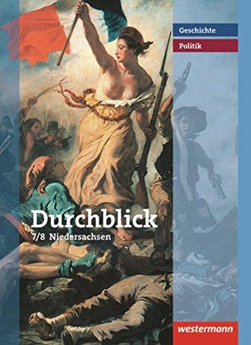 Durchblick Geschichte und Politik - Ausgabe 2008 für Realschulen in Niedersachsen: Schülerband 7 / 8