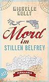 Mord im stillen Belfrey: Kriminalroman (Ein Fall für Keeley Carpenter 1) von Michelle Kelly
