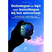 Oefeningen en tips voor bestellingen bij het universum (Levensboeken) (Dutch Edition)