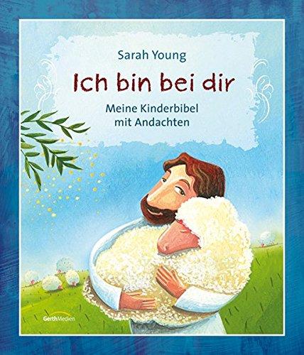 Ich bin bei dir: Meine Kinderbibel mit Andachten