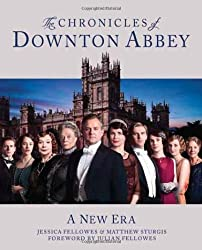 The Chronicles of Downton Abbey: A New Era by Jessica Fellowes (2012-09-13)