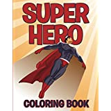 Superhero Coloring Book: Coloring Books for Kids