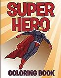 Superhero Coloring Book: Coloring Books for Kids (Art Book Series)