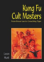 Kung Fu Cult Masters: From Bruce Lee to