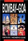 Bombay, Goa. Portes de l'Inde merveilleuse par Olizane