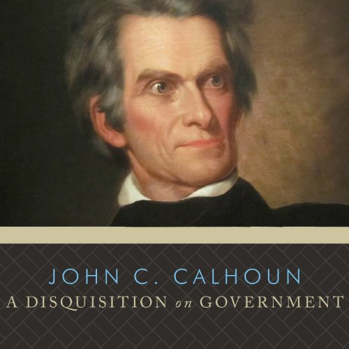 A Disquisition on Government  Audiolibri