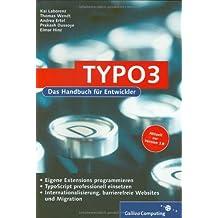 TYPO3: Praxiswissen für Entwickler: TypoScript, Extensions, Templates (Galileo Computing)
