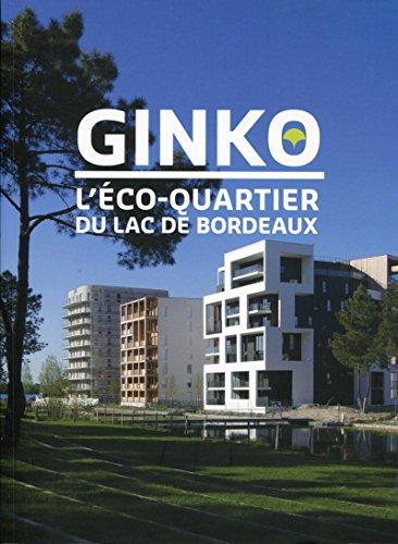 Ginko : L'éco-quartier du lac de Bordeaux