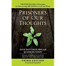 Prisoners of Our Thoughts: Viktor Frankl's Principles for Discovering Meaning in Life and Work (Agency/Distributed)