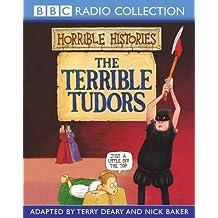 The Terrible Tudors (BBC Radio Collection: Horrible Histories)