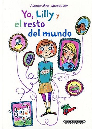 Portada del libro Yo, Lilly y El Resto del Mundo by Alexandra Maxeiner (2016-06-30)