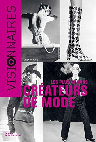 Les Plus grands créateurs de mode. Visionnaires par Linda Watson