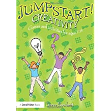 Jumpstart! Creativity: Games and Activities for Ages 7-14