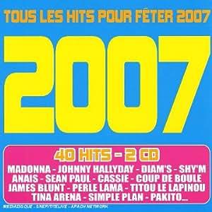 2007 : Tous Les Hits Pour Fêter 2007