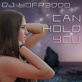DJ YOFR3DDO-Can Hold You