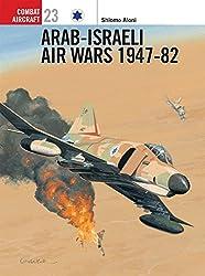 Arab-Israeli Air Wars 1947-82