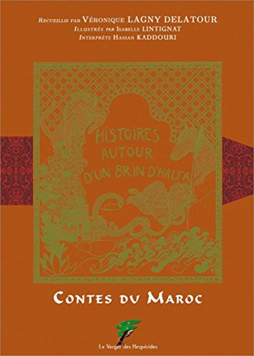 Contes du Maroc - Histoires autour d'un brin d'Halfa