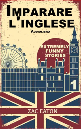 Imparare l'inglese: Extremely Funny Stories +Audiolibro: A Day