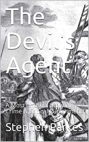 The Devil's Agent: A Most Unusual Story of Crime & Capital Punishment (English Edition)