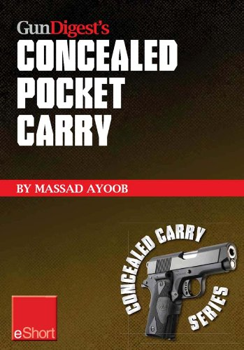 Gun Digest's Concealed Pocket Carry eShort: In all kinds of weather & pocket holsters are the ultimate in concealment holsters (Concealed Carry eShorts)