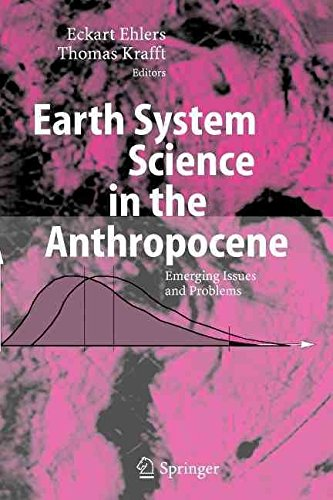 [(Earth System Science in the Anthropocene : Emerging Issues and Problems)] [Edited by Eckart Ehlers ] published on (November, 2010)