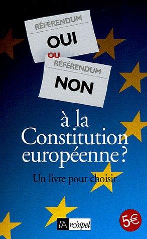 Oui ou non à la Constitution européenne ? par Claude Perrotin