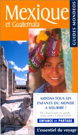 Guide Mondéos. Mexique et Guatemala