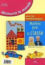 Découvrir le monde avec les mathématiques Grande Section : Matériel pour la classe