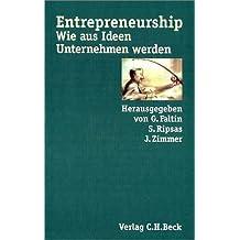 Entrepreneurship. Wie aus Ideen Unternehmen werden