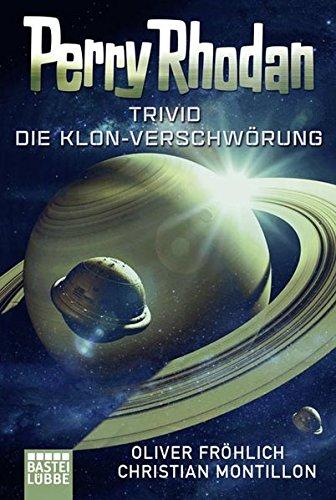 Perry Rhodan - Trivid: Die Klon-Verschwörung