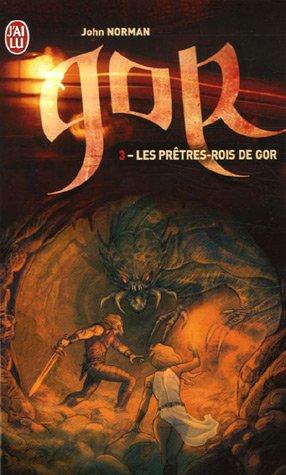 Le cycle de Gor, Tome 3 : Les prtres-rois de Gor