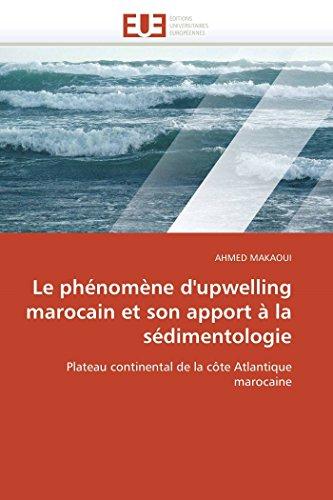 Le phénomène d'upwelling marocain et son apport à la sédimentologie par AHMED MAKAOUI