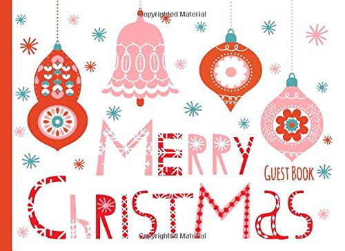 Merry Christmas Guest Book: Sign In Winter Holiday Book with Decorated Pages and Place for Guest Names and Comments - Red and Pink Christmas Ornaments Design - Elegant Ornaments Christmas Tree
