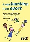 Sport E All Aperto Best Deals - A ogni bambino il suo sport (Piccoli e grandi/Manuali)