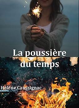 La poussière du temps (French Edition) by [Caussignac, Hélène]