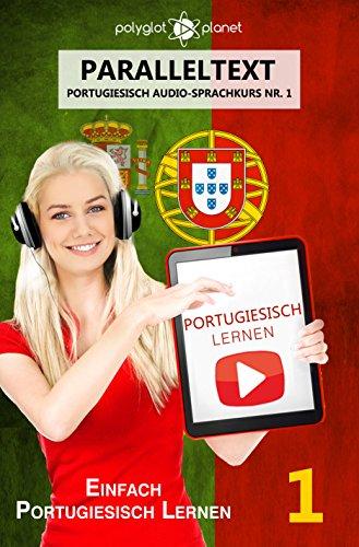 Portugiesisch Lernen - Einfach Lesen | Einfach Hören | Paralleltext: Portugiesisch Audio Sprachkurs...