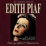 Songtexte von Édith Piaf - Die großen Erfolge – Die großen Chansons