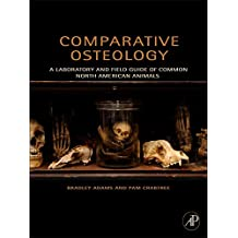 Comparative Osteology: A Laboratory and Field Guide of Common North American Animals (English Edition)