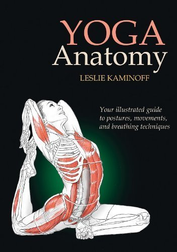 Yoga Anatomy by Leslie Kaminoff (2007) Paperback