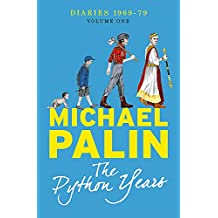 The Python Years: Diaries 1969-1979 Volume One (Palin Diaries 1)