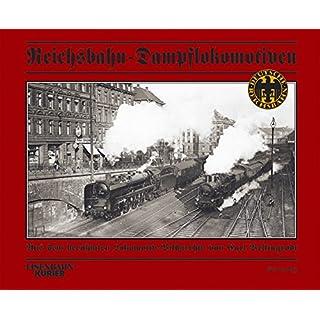Reichsbahn-Dampflokomotiven: Aus dem berühmten Lokomotiv-Bildarchiv von Carl Bellingrodt