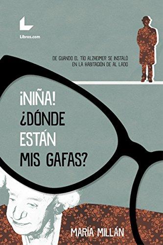 ¡Niña! ¿Dónde están mis gafas? por María Millán
